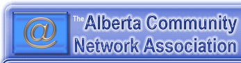 The Alberta Community Network Association (ACNA)